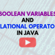 Boolean variables and relational operators in Java