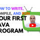 How to write your first Java program