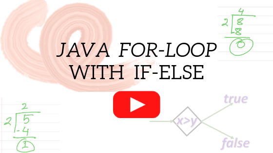 Java for-loop with if else. The post contains a video lecture explaining how to use if-else inside a for-loop.