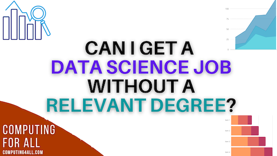 Can I get a data science job without a relevant degree