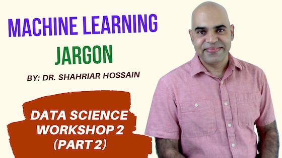 Data Science Workshop 2: Part 2: Machine Learning Jargon