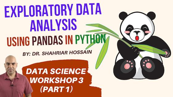 Data Science Workshop: Exploratory Data Analysis using Pandas in Python Programming